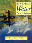 How to Paint Water (How to Art Series) Patricia Seligman
