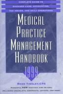 Cover of: Medical Practice Management Handbook 1999 by Reed Tinsley