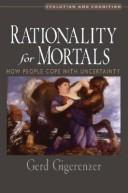 Cover of: Rationality for mortals by Gerd Gigerenzer