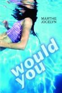 Cover of: Would You by Marthe Jocelyn