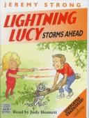 Cover of: Lightning Lucy Storms Ahead by Jeremy Strong