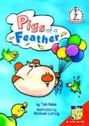 Cover of: Pigs of a Feather by Tish Rabe