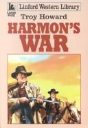 Cover of: Harmon's War by Troy Howard