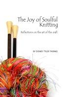 Cover of: The Joy of Soulful Knitting by Patricia Turner
