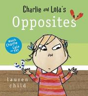 Cover of: Charlie and Lola&#39;s Opposites (Charlie and Lola) by Lauren Child