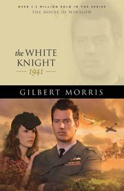Cover of: The White Knight by Gilbert Morris
