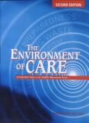 Cover of: The Environment of Care by Thomas J. Huser