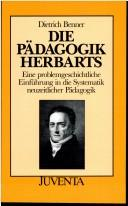 Cover of: Die Pdagogik Herbarts by Dietrich Benner