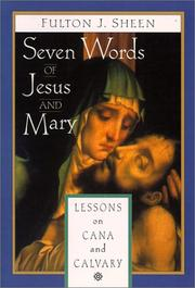 Cover of: Seven words of Jesus and Mary by Fulton J. Sheen