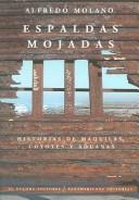 Cover of: Espaldas mojadas/Wet backs by Alfredo Molano