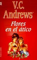 Cover of: Flores en el tico by V. C. Andrews