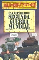 Cover of: Esa Deplorable Segunda Guerra  Pb by Terry Deary