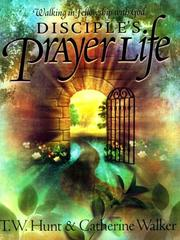 Cover of: Disciple's Prayer Life by T. W. Hunt
