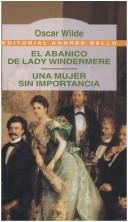 Cover of: El Abanico de Lady Windermere by Oscar Wilde