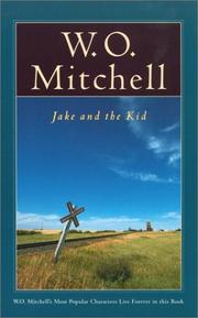 Cover of: Jake and the kid by W. O. Mitchell