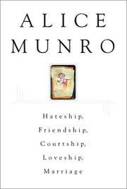 Cover of: Hateship, friendship, courtship, loveship, marriage by Alice Munro