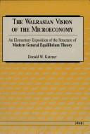 Cover of: The Walrasian Vision of the Microeconomy by Donald W. Katzner
