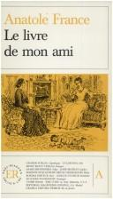 Cover of: Le livre de mon ami by Anatole France