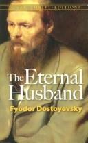 Cover of: The eternal husband by Fyodor Mikhailovich Dostoyevsky