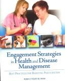 Cover of: Engagement strategies in health and disease management by Robin Foust