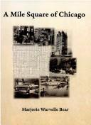 Cover of: A mile square of Chicago by Marjorie Warvelle Bear