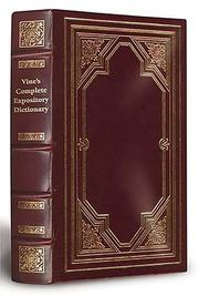 Cover of: Vine's Complete Expository Dictionary Of Old And New Testament Words Limited by W. E. Vine