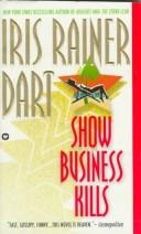 Cover of: Show business kills by Iris Rainer Dart
