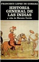 Cover of: Historia general de las Indias by Francisco López de Gómara