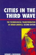 Cover of: Cities in the Third Wave by Leonard I. Ruchelman