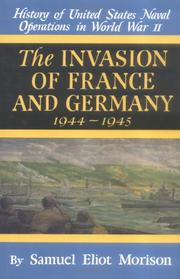 Cover of: The Invasion of France and Germany 1944 - 1945 (History of United States Naval Operations in World War II, 11) by Samuel Eliot Morison