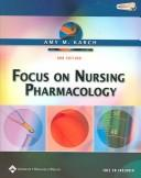 Cover of: Focus on nursing pharmacology by Amy Morrison Karch