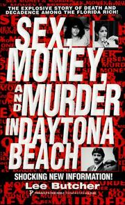 Cover of: Sex, money and murder in Daytona beach by Butcher, Lee.