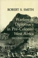Cover of: Warfare and diplomacy in pre-colonial West Africa by Robert Sydney Smith