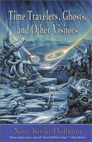 Cover of: Time travelers, ghosts, and other visitors by Nina Kiriki Hoffman