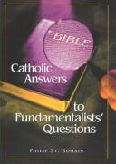 Cover of: Catholic answers to fundamentalists' questions by St. Romain, Philip A.