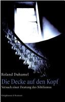 Cover of: Die Decke auf den Kopf by Roland Duhamel