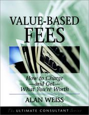 Cover of: Value-based fees by Alan Weiss
