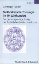 Cover of: Methodistische Theology im 19. Jahrhundert by Christoph Raedel