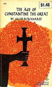 Cover of: The age of Constantine the Great by Jacob Burckhardt