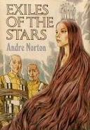 Cover of: Exiles of the Stars by Andre Norton