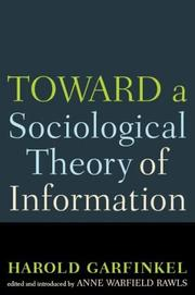 Cover of: Toward a Sociological Theory of Information by Harold Garfinkel