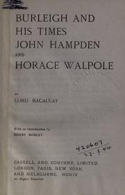 Cover of: Burleigh and his times, John Hampden, and Horace Walpole by Thomas Babington Macaulay