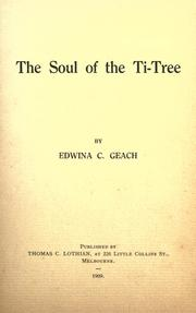 Cover of: The soul of the ti-tree by Edwina C. Geach