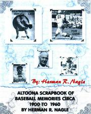 Cover of: Altoona scrapbook of baseball memories, circa 1900 to 1960 by Herman R. Nagle