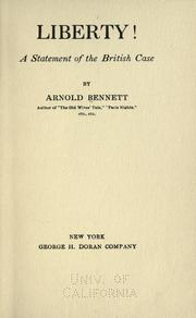 Cover of: Liberty! A statement of the British case by Arnold Bennett