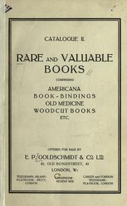Cover of: Rare and valuable books, comprising Americana, book-bindings, old medicine, woodcut books, etc by E.P. Goldschmidt &amp; Co.