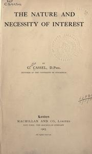 Cover of: The nature and necessity of interest by Cassel, Gustav