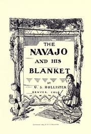 Cover of: The Navajo and his blanket by Uriah S. Hollister