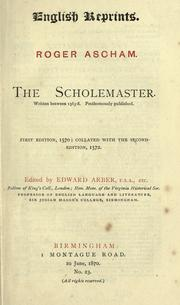 Cover of: The scholemaster by Ascham, Roger