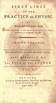 Cover of: First lines of the practice of physic by William Cullen